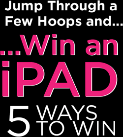 Jump through a few hoops and win an iPad. 5 ways to win